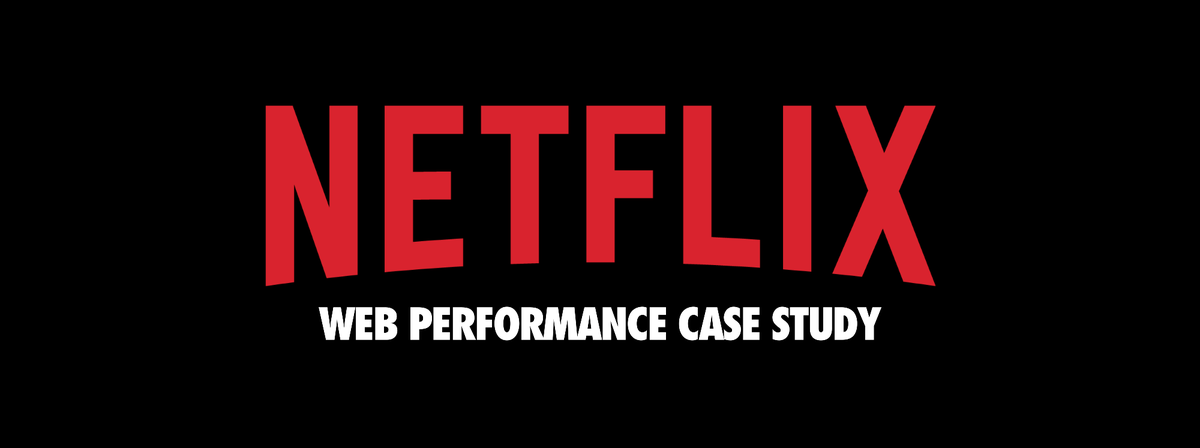 A Netflix web performance case study