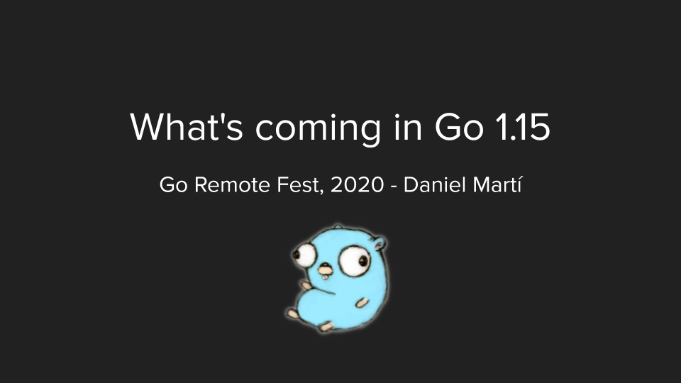 What's coming in Go 1.15